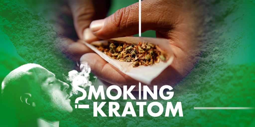 Smoking Kratom : The Facts You Must Know