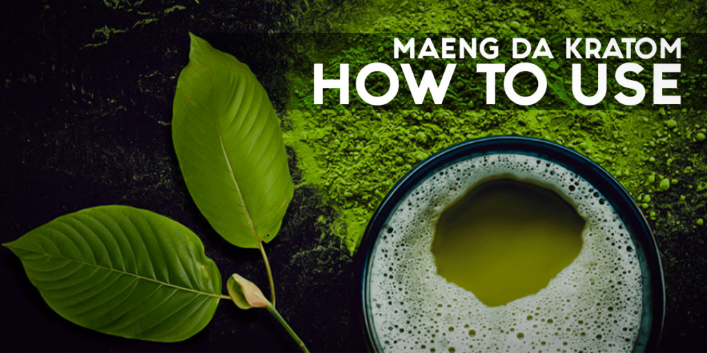 How to use maeng da kratom