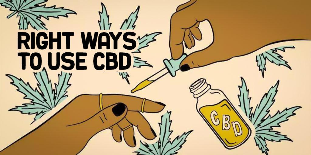 right ways to use CBD