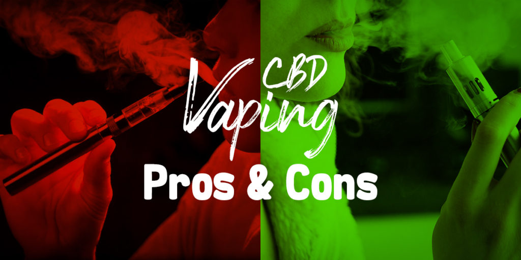 CBD Vaping Pros & Cons