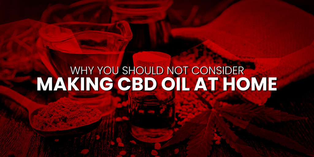 How to make cbd oil at home ?