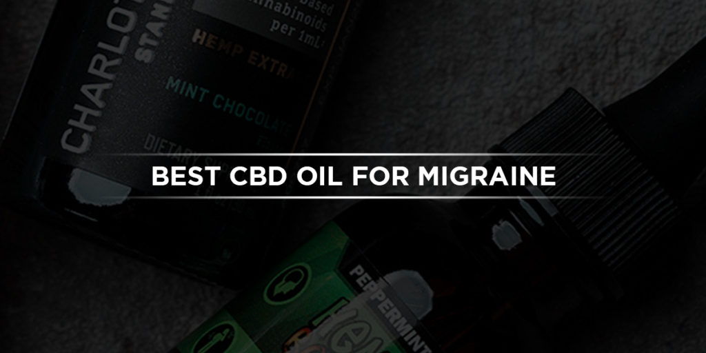 Best CBD oil for Migraine