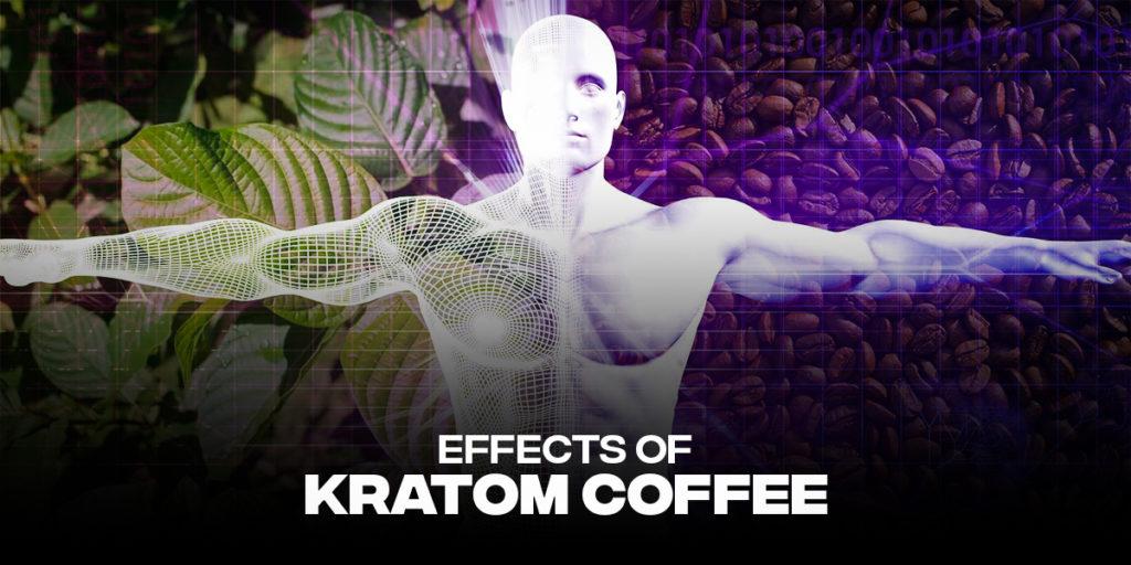Effects Of kratom coffee