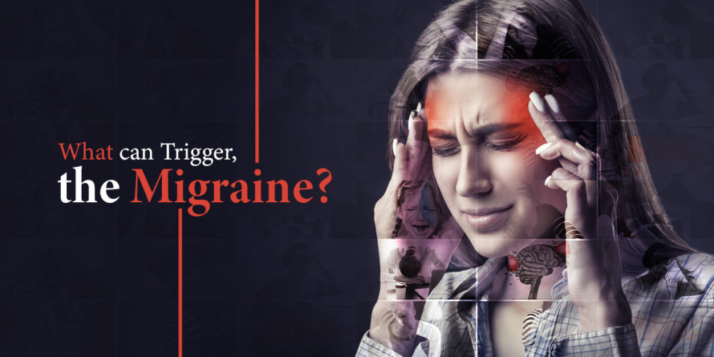 What can Trigger the Migraine