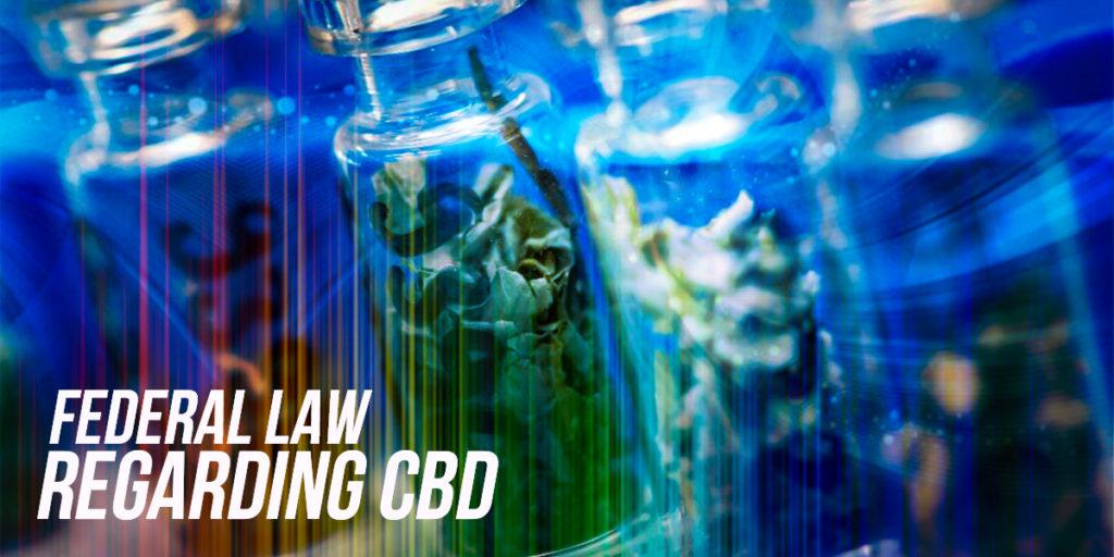 Federal law regarding CBD