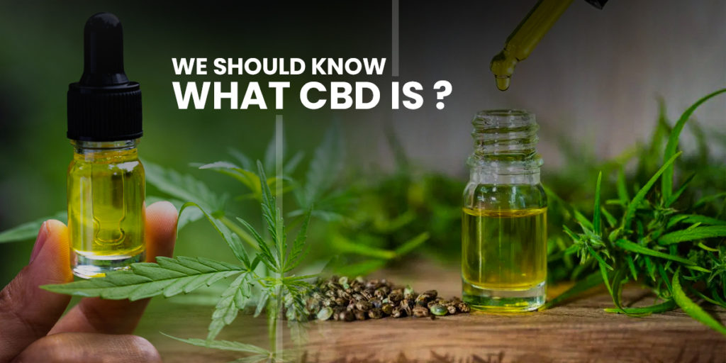 We should know what CBD is