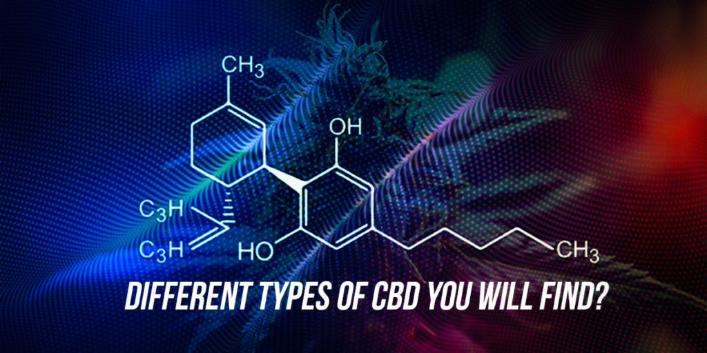 different types of CBD you will find