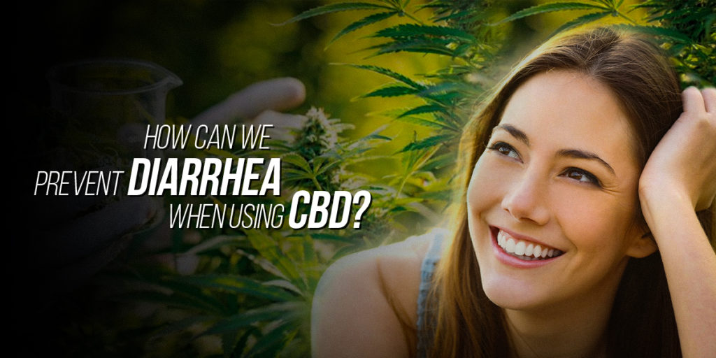 How can we prevent diarrhea when using CBD
