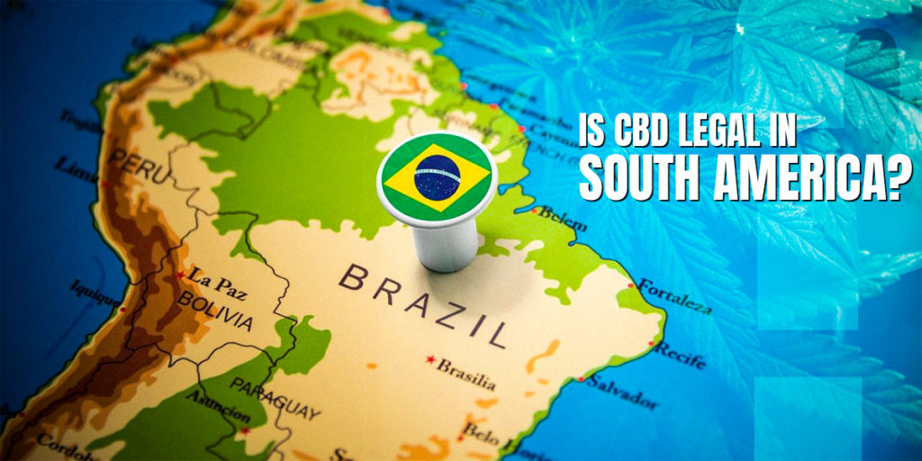 Is CBD legal in South America